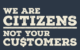 Citizen Not Customers